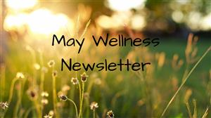 May Wellness Newsletter